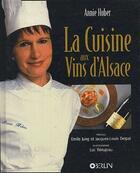 Couverture du livre « La cuisine aux vins d'Alsace » de Annie Hubert aux éditions Oberlin