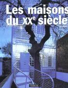 Couverture du livre « Maisons du xxe siecle » de Boissiere/Olivi aux éditions Terrail