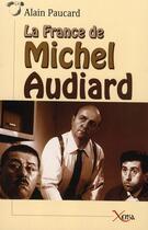 Couverture du livre « La France de Michel Audiard » de Alain Paucard aux éditions Xenia