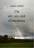 Couverture du livre « Un arc-en-ciel d'émotions » de Isabelle Vouriot aux éditions Claire Lorrain