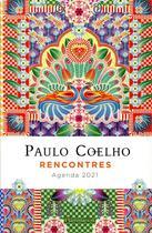Couverture du livre « Rencontres ; agenda (édition 2021) » de Paulo Coelho et Catalina Estrada aux éditions Flammarion