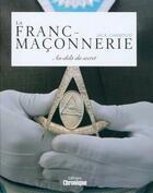 Couverture du livre « La franc-maçonnerie ; au-delà du secret » de Jack Chaboud aux éditions Chronique