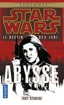 Couverture du livre « Star Wars - le destin des Jedi T.3 ; abysse » de Troy Denning aux éditions Pocket