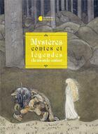 Couverture du livre « Mystères, contes et légendes venus du monde entier » de Claire Laurens aux éditions Librairie Des Ecoles