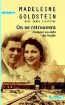 Couverture du livre « On se retrouvera ; miracle au coeur de l'enfer » de Madeleine Goldstein et Serge Filippini aux éditions Succes Du Livre
