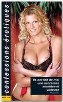 Couverture du livre « Confessions Erotiques T.398 ; Ils Ont Fait De Moi Une Secrétaire Soumise » de Collectif aux éditions Media 1000