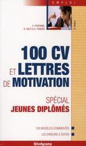 Couverture du livre « 100 CV et lettres de motivation ; spécial jeunes diplomés (3e édition) » de Camille Fontaine et S Salti et E Thivard aux éditions Studyrama