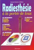 Couverture du livre « Radiesthésie à la portée de tous » de Bernard-Charles De Buhem aux éditions Trajectoire
