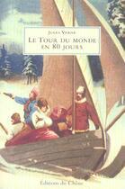 Couverture du livre « Le Tour Du Monde En 80 Jours » de Jules Verne aux éditions Chene
