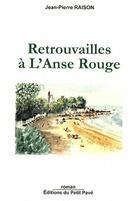 Couverture du livre « Retrouvailles à l'Anse Rouge » de Jean-Pierre Raison aux éditions Petit Pave