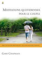 Couverture du livre « Méditations quotidiennes pour le couple » de Gary Chapman aux éditions Farel