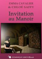 Couverture du livre « Invitation au manoir » de Emma Cavalier et Chloe Saffy aux éditions Dominique Leroy