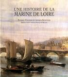 Couverture du livre « Une histoire de la marine de Loire » de Annick Senotier et Patrick Villiers aux éditions Grandvaux