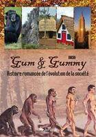 Couverture du livre « Gum & Gummy, histoire romancée de l'évolution de la société » de Drean aux éditions Jepublie