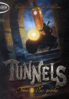 Couverture du livre « Tunnels t.4 ; plus proche » de Roderick Gordon et Brian Williams aux éditions Michel Lafon Poche