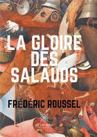 Couverture du livre « La gloire des salauds » de Frédéric Roussel aux éditions Le Lys Bleu
