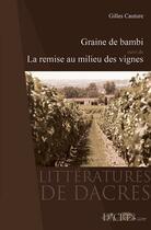 Couverture du livre « Graine de bambi ; la remise au milieu des vignes » de Gilles Cauture aux éditions Dacres