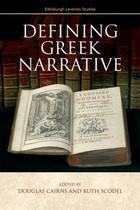 Couverture du livre « Defining Greek Narrative » de Scodel Ruth aux éditions Edinburgh University Press