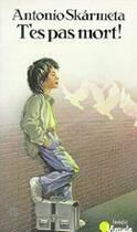 Couverture du livre « T'es pas mort ! » de Antonio Skarmeta aux éditions Points