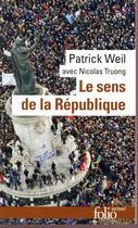 Couverture du livre « Le sens de la République » de Nicolas Truong et Patrick Weil aux éditions Gallimard