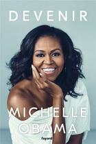 Couverture du livre « Devenir » de Michelle Obama aux éditions Fayard
