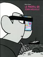 Couverture du livre « Le profil de Jean Melville » de Robin Cousin aux éditions Editions Flblb