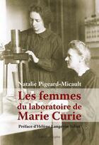 Couverture du livre « Les Femmes Du Laboratoire Marie Curie » de Pigeard Natalie aux éditions Glyphe