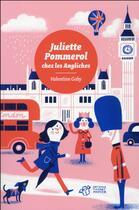 Couverture du livre « Juliette Pommerol chez les angliches » de Valentine Goby et Lilit Cortina aux éditions Thierry Magnier