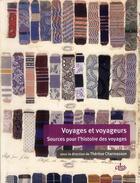 Couverture du livre « Voyages et voyageurs ; sources pour l'histoire des voyages » de Therese Charmasson aux éditions Cths Edition