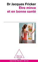 Couverture du livre « Être mince et en bonne santé » de Jacques Fricker aux éditions Odile Jacob