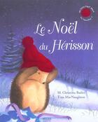 Couverture du livre « Le Noël du hérisson » de M. Christina Butler et Tina Macnaughton aux éditions Milan