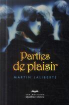 Couverture du livre « Parties de plaisir (2e édition) » de Martin Laliberte aux éditions Quebec Livres