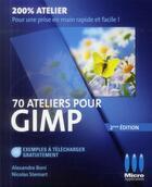 Couverture du livre « 70 ateliers pour GIMP (2e édition) » de Alexandre Boni et Nicolas Stemart aux éditions Micro Application