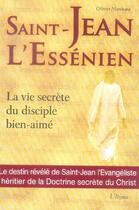 Couverture du livre « Saint-jean - l'essenien - la vie secrete du disciple bien-aime » de Olivier Manitara aux éditions Ultima