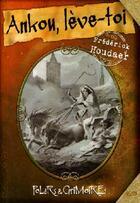 Couverture du livre « Ankou, lève-toi » de Frederick Houdaer aux éditions Editions Du Barbu