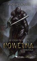 Couverture du livre « Roweyna - Héritage » de Michael Rouge aux éditions Jepublie