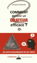 Couverture du livre « Comment être un orateur efficace » de Jacques Fontaine aux éditions Dervy