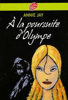 Couverture du livre « À la poursuite d'Olympe » de Jay-A aux éditions Hachette Jeunesse