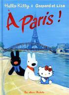Couverture du livre « Hello kitty, Gaspard et Lisa à Paris ! » de Anne Gutman et Georg Hallensleben aux éditions Hachette Enfants