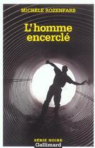Couverture du livre « L'Homme Encercle » de Michele Rozenfarb aux éditions Gallimard