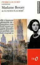 Couverture du livre « Madame bovary de gustave flaubert (essai et dossier) » de Pierre-Louis Rey aux éditions Gallimard