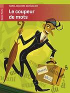 Couverture du livre « Le coupeur de mots » de Hans Joachim Schadlich et Guillaume Decaux aux éditions Pere Castor