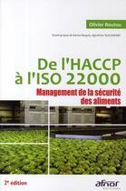 Couverture du livre « De l'HACCP à l'ISO 22000 ; management de la sécurité des aliments (2e édition) » de Olivier Boutou aux éditions Afnor