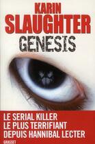 Couverture du livre « Genesis » de Karin Slaughter aux éditions Grasset Et Fasquelle
