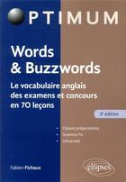 Couverture du livre « Words & buzzwords - le vocabulaire anglais des examens et concours en 70 lecons - 3e edition » de Fabien Fichaux aux éditions Ellipses Marketing