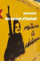 Couverture du livre « Les ombres d'Euzkadi » de Jean Weber aux éditions Lemieux