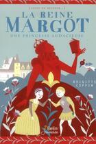 Couverture du livre « La reine Margot ; une princesse audacieuse » de Brigitte Coppin aux éditions Belin