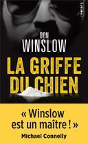 Couverture du livre « La griffe du chien » de Don Winslow aux éditions Points