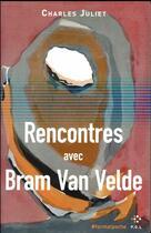 Couverture du livre « Rencontres avec Bram van Velde » de Charles Juliet aux éditions P.o.l