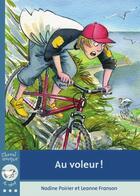 Couverture du livre « Au voleur ! » de Leanne Franson et Nadine Poirier aux éditions Bayard Canada